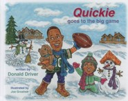 Quickie Goes to the Big Game  -     By: Donald Driver     Illustrated By: Joe Groshek