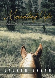 Mounting Up: A Horse-Themed Christian Devotional for Youth
