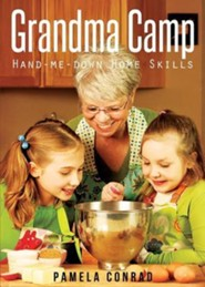 Grandma Camp: Hand-Me-Down Home Skills