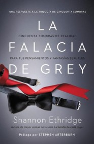 La Falacia De Grey, The Fantasy Fallacy  -     By: Shannon Ethridge