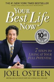 Your Best Life Now: 7 Steps To Living At Your Full...Special 10th Anniversary Edition