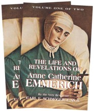 The Life and Revelations of Anne Catherine Emmerich  -     By: Carl E. Schmoger