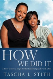 How We Did It: A Story of How a Single Mother Raised a Special-Needs Child