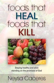 Foods That Heal, Foods That Kill