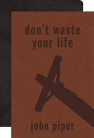 Don't Waste Your Life & ESV Bible Gift Pack, Brown Imitation Leather and Paperback