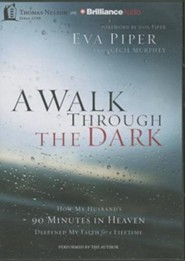 Walk Through the Dark, A: How My Husband's 90 Minutes in Heaven Deepened My Faith for a Lifetime - unabridged audiobook on MP3-CD