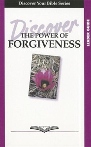 Discover the Power of Forgiveness, Leader Guide
