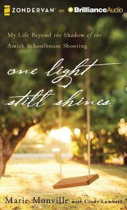 One Light Still Shines: My Life Beyond the Shadow of the Amish Schoolhouse Shooting - unabridged audiobook on CD