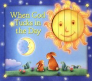 When God Tucks in the Day  -              By: Allia Zobel-Nolan                   Illustrated By: Chi Chung