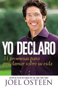 Yo Declaro: 31 Promesas para Proclamar sobre su Vida  (I Declare: 31 Promises to Speak Over Your Life)  -     Edited By: Rolf Zettersten     By: Joel Osteen