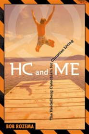 HC and Me, Year 1: The Heidelberg Catechism for Christian Living  -     By: Bob Rozema