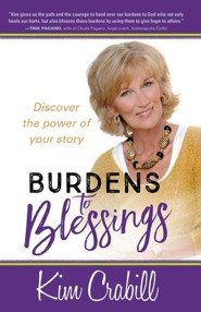Burdens to Blessings: Begin the Journey to the Best Rest of Your Life