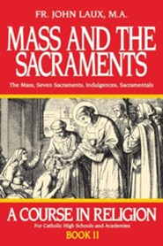 Mass and the Sacraments: A Course in Religion Book II
