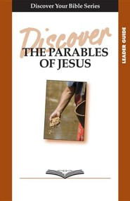 Discover the Parables of Jesus, Leader Guide