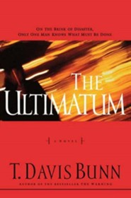 The Ultimatum  -     By: T. Davis Bunn