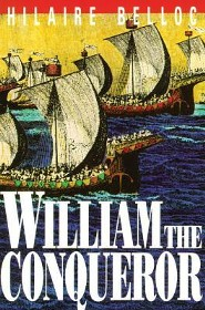William the Conqueror  -     By: Hilaire Belloc