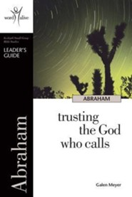 Abraham: Trusting the God Who CallsLeader Guide's, Edition  -     By: Galen Meyer