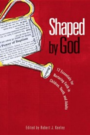 Shaped by God