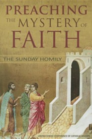 Preaching the Mystery of the Faith: The Sunday Homily  -