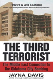 The Third Terrorist: The Middle East Connection to the Oklahoma City Bombing  -     By: Jayna Davis