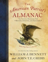 The American Patriot's Almanac: Daily Readings on America  -     By: Dr. William J. Bennett, John T.E. Cribb