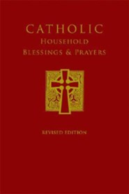 Catholic Household Blessings & PrayersRevised Edition