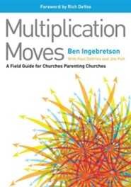 Multiplication Moves: A Field Guide for Churches Parenting Churches