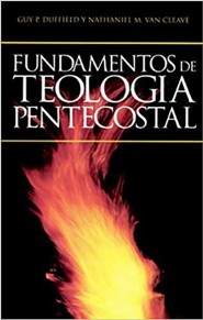 Fundamentos de Teologia Pentecostal, Edition 7  -     By: Guy P. Duffield, Nathaniel M. Van Cleave