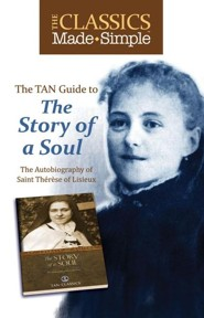 The TAN Guide to the Story of the Soul: The Autobiography of Saint Therese of Lisieux  -     By: Todd M. Aglialoro, Conor Gallagher