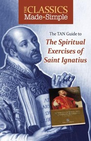 The TAN Guide to the Spiritual Exercises of Saint Ignatius