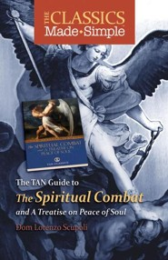 The TAN Guide to the Spiritual Combat and a Treatise on Peace of Soul  -     By: Dom Lorenzo Scupoli