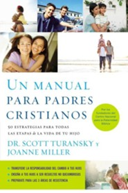 Un Manual Para Padres Cristianos/The Christian Parenting Handbook  -     By: Dr. Scott Turansky