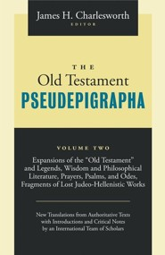 The Old Testament Pseudepigrapha: Apocalyptic Literature and Testaments,Volume 2  -     Edited By: James H. Charlesworth     By: James H. Charlesworth(Ed.)