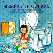 Siempre Te Querre = Love You Forever  -     By: Robert N. Munsch, Shirley Langer     Illustrated By: Sheila McGraw