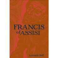 Francis of Assisi: A Model for Human Liberation  -     By: Leonardo Boff
