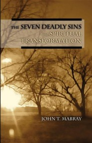 The Seven Deadly Sins and Spiritual Transformation