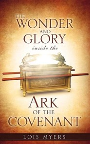 The Wonder and Glory Inside the Ark of the Covenant