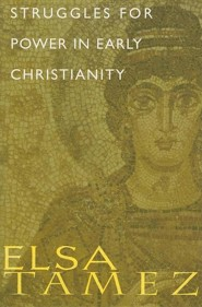 Struggles/Power/Early Christianity  -              By: Elsa Tamez