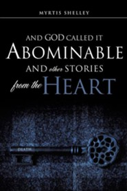 And God Called It Abominable and Other Stories from the Heart