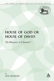 House of God or House of David: The Rhetoric of 2 Samuel 7
