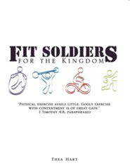 Fit Soldiers for the Kingdom  -     By: Thea Hart