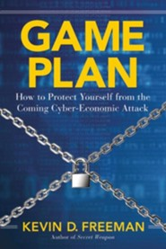 Game Plan: How to Protect Yourself from the Coming Cyber-Economic Attack