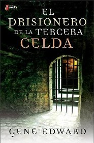 El Prisionero de la Tercera Celda = Prisoner in the Third Cell  -     By: Gene Edwards