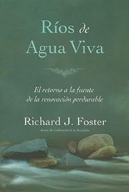 R&#237os de agua viva, Streams of Living Water  -     By: Richard J. Foster