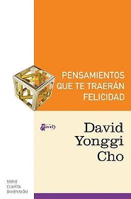 Pensamientos que te traer&#225n felicidad, Thinking that Brings Happiness  -     By: David Yonggi Cho