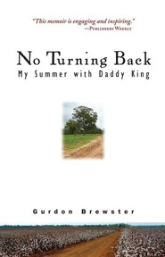 No Turning Back: My Summer with Daddy King  -     