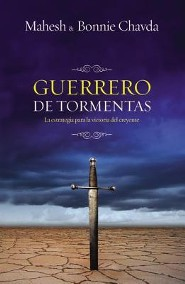 Guerrero de Tormentas = Storm Warrior  -              By: Mahesh And Bonnie Chavda