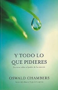 Todo lo que pidieres, If You Will Ask  -     By: Oswald Chambers