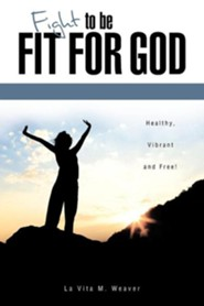 Fight to Be Fit for God