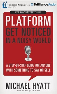 Platform: Get Noticed in a Noisy World - unabridged audiobook on CD  -     By: Michael Hyatt